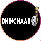 dhinchaak